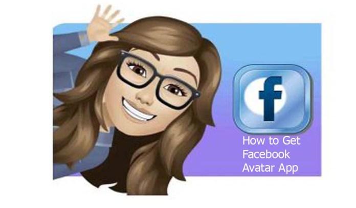 How to Get Facebook Avatar App