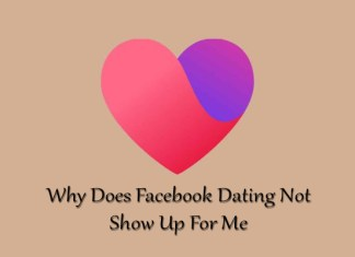 Why Does Facebook Dating Not Show Up For Me