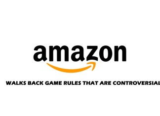 Amazon Walks Back Game Rules That are Controversial