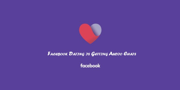 Facebook Dating is Getting Audio Chats