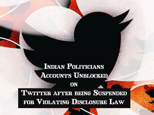 Indian Politicians Accounts Unblocked on Twitter after being Suspended for Violating Disclosure Law