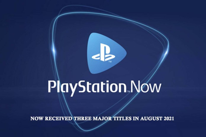 PlayStation Now Received Three Major Titles in August 2021
