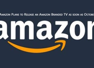 Amazon Plans to Release an Amazon Branded TV as soon as October