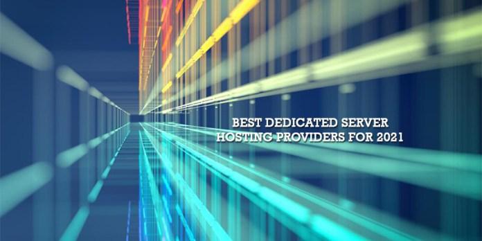 Best Dedicated Server Hosting Providers for 2021