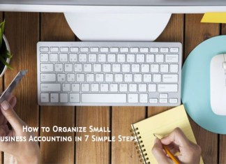 How to Organize Small Business Accounting in 7 Simple Steps