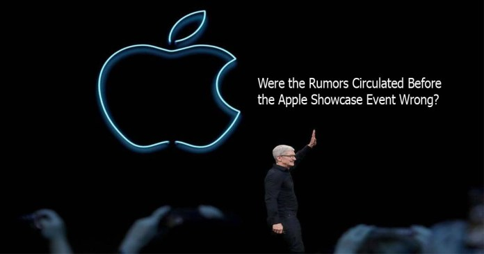 Were the Rumors Circulated Before the Apple Showcase Event Wrong?