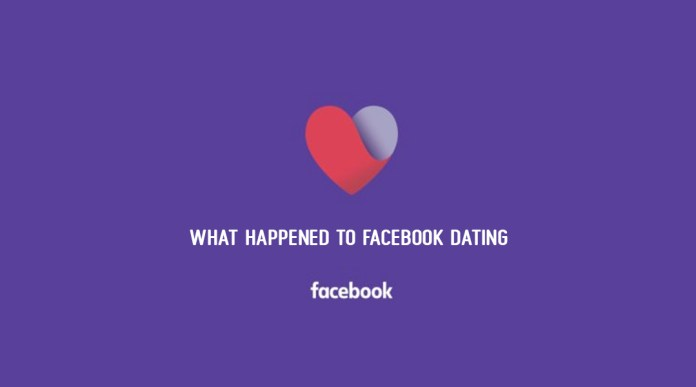 WHAT HAPPENED TO FACEBOOK DATING