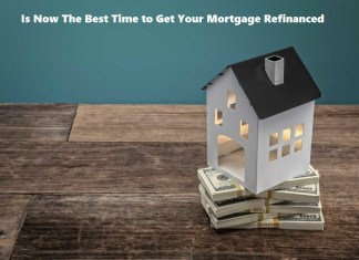 Is Now The Best Time to Get Your Mortgage Refinanced
