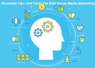 Essential Tips And Tools For B2B Social Media Marketing