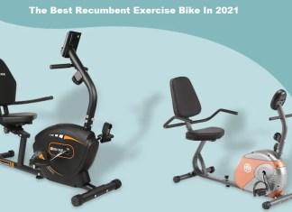 The Best Recumbent Exercise Bike In 2021