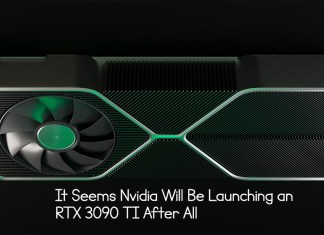 It Seems Nvidia Will Be Launching an RTX 3090 TI After All