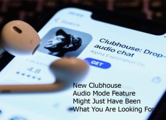 New Clubhouse Audio Mode Feature Might Just Have Been What You Are Looking For