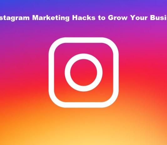 Instagram Marketing Hacks to Grow Your Business