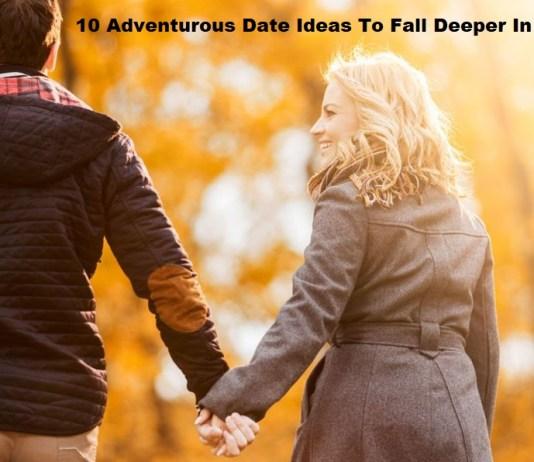 10 Adventurous Date Ideas To Fall Deeper In Love