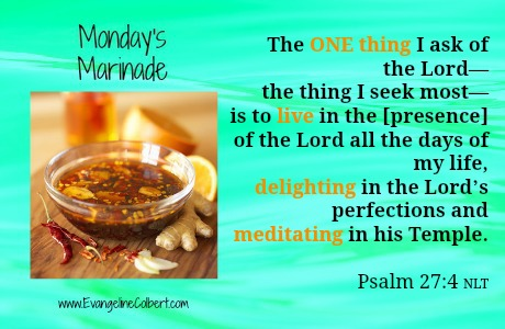 Monday's Marinade ONE thing Ps 27-4