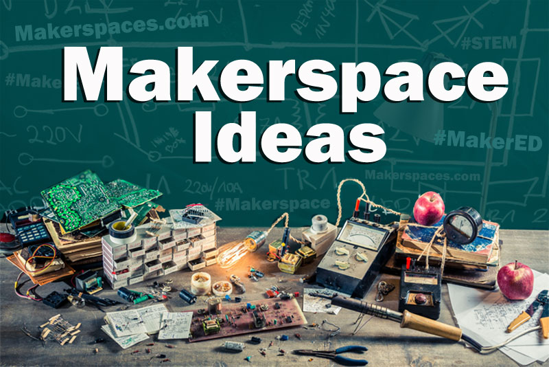 60  Makerspace Ideas for Maker Education   Maker space makerspace ideas for school and library makerspaces