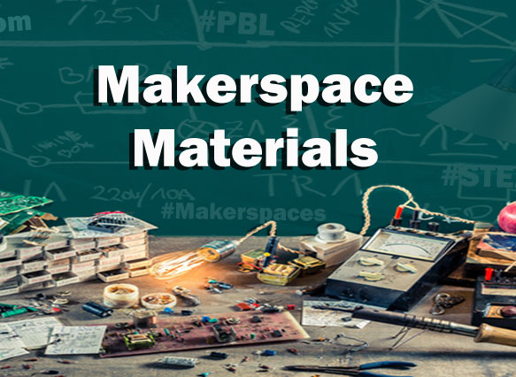 100+ Makerspace Materials & Products w/ Supply List