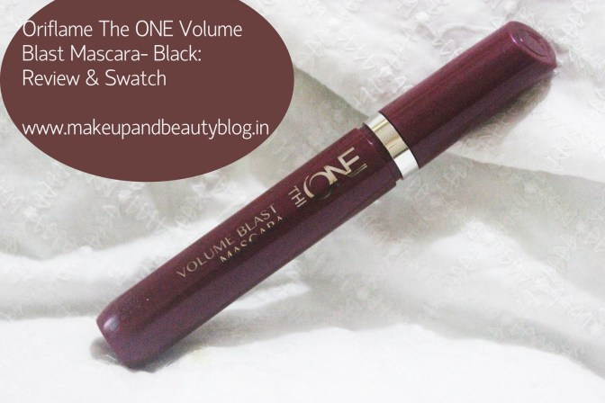 Oriflame The ONE Volume Blast Mascara- Black: Review and EOTD