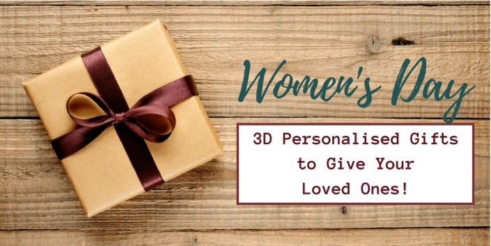 Women's Day Special: 3D Personalised Gifts to Give Your Loved Ones!