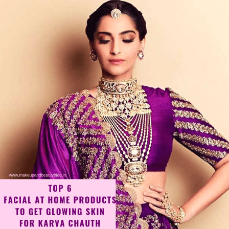 Top 6 Facial At Home Products To Get Glowing Skin For Karva Chauth
