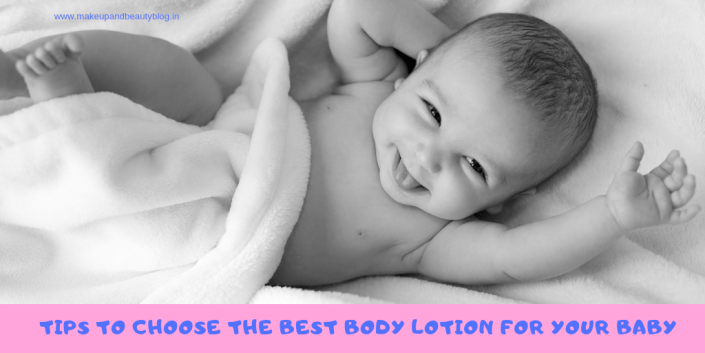 Tips To Choose The Best Body Lotion For Your Baby