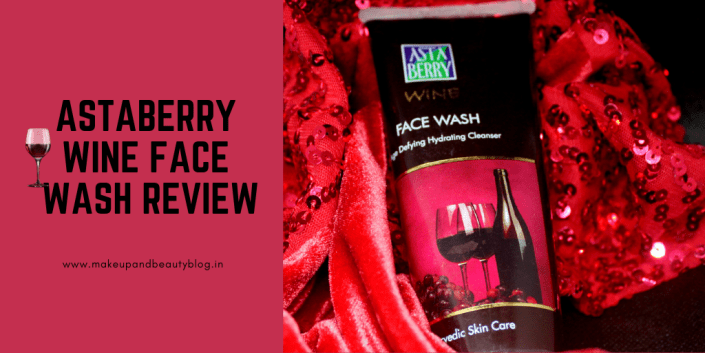 Astaberry Wine Face Wash Review