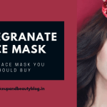Pomegranate Face Mask-Best Face Mask You Should Buy