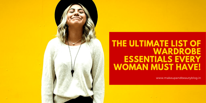 The Ultimate List Of Wardrobe Essentials Every Woman Must Have!