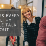 5 Things Every Healthy Couple Talk About