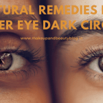 Natural Remedies for Under Eye Dark Circles