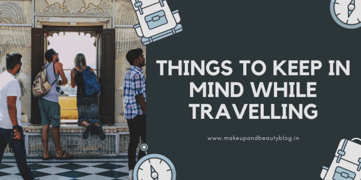 Things To Keep In Mind While Travelling