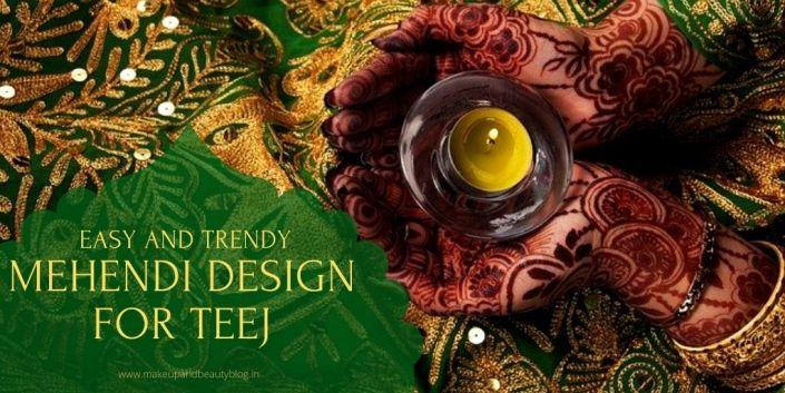 Easy and Trendy Mehendi Design for Teej | Teej 2020 Mehndi Designs