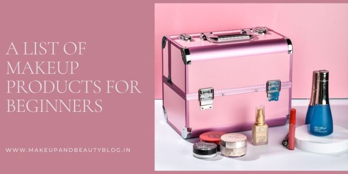 A List Of Makeup Products For Beginners