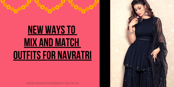 New Ways to Mix and Match Outfits for Navratri