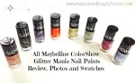 All Maybelline ColorShow Glitter Mania Nail Paints Review, Photos and Swatches