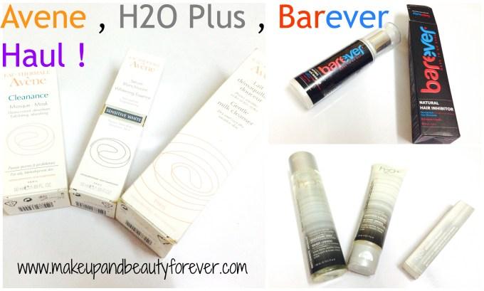 Avene, H2O plus and Barever Haul