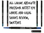 All Lakme Absolute Precision Artist Eye Liners and Kajal Shades Review, Swatches