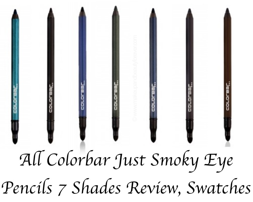 All Colorbar Just Smoky Eye Pencils 7 Shades Review Swatches Just Blue Just Black Just Electra Just Grey Just Green Just Teal Just Brown mbf