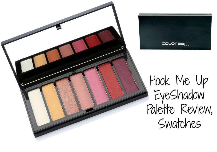 Colorbar Hook Me Up EyeShadow Palette Review, Swatches