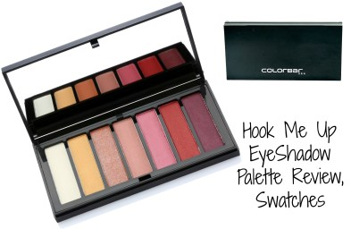 238b600822f Colorbar Hook Me Up EyeShadow Palette Review, Swatches