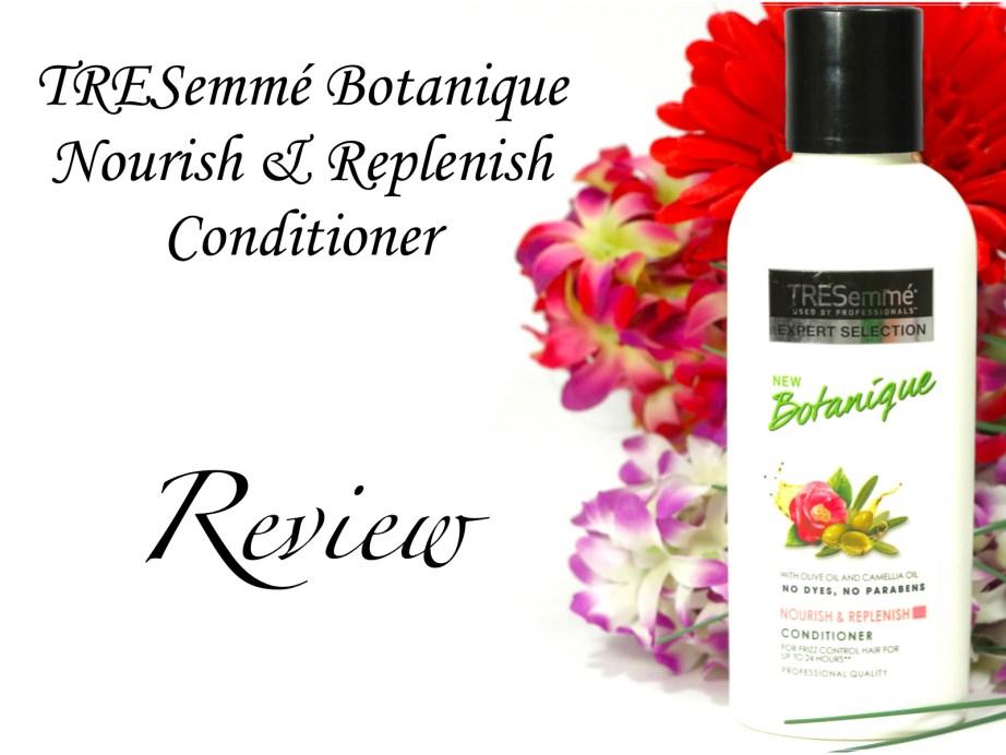 TRESemmé Botanique Nourish & Replenish Conditioner Review