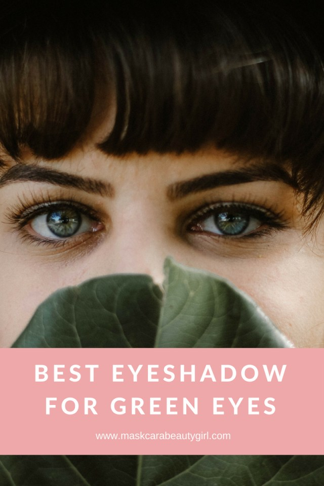 Best Makeup Eyes Best Eyeshadow For Green Eyes With Maskcara Makeup Maskcara Beauty