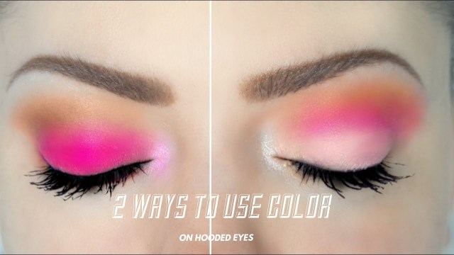 Makeup For Hooded Eyes 2 Ways To Use Color On Hooded Eyes Youtube