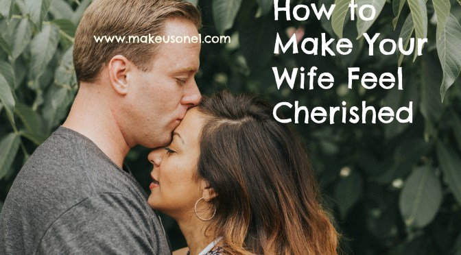How to Make Your Wife Feel Cherished