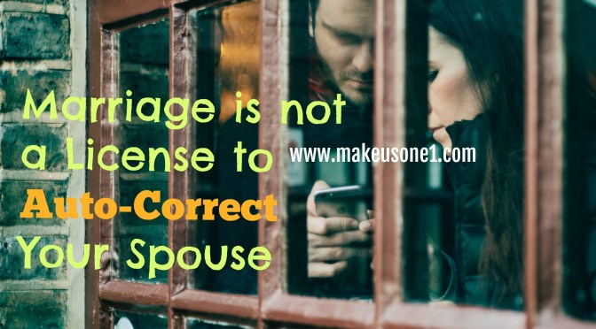 Marriage is Not a License to Auto-Correct Your Spouse