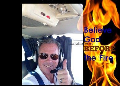 Believe God BEFORE the Fire