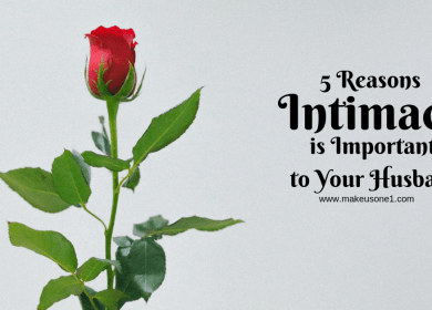 5 Reasons Intimacy is Important to Your Husband