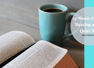 15 Minute Challenge to Develop a Daily Quiet Time