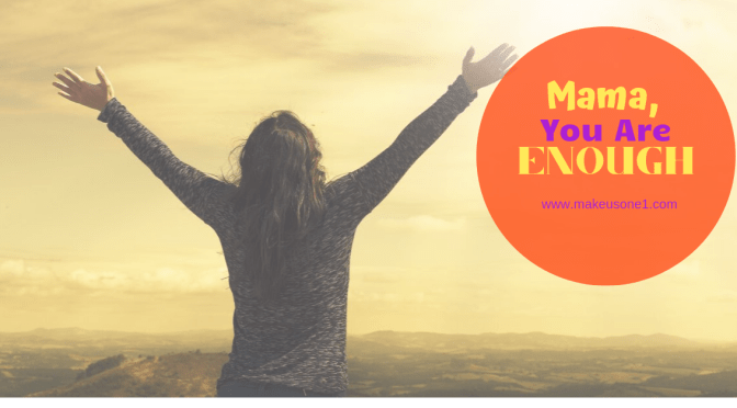 Mama, You Are Enough