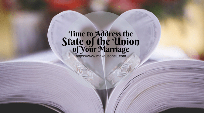 Time to Address the State of the Union of Your Marriage